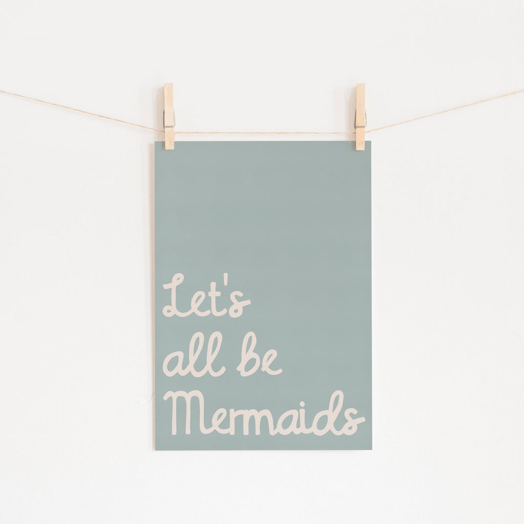 Let's All Be Mermaids - Blue |  Fine Art Print