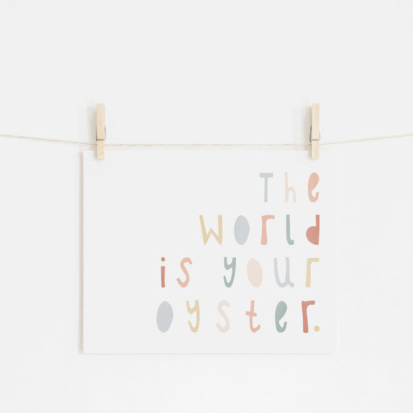 The World Is Your Oyster - Subtle Colours |  Unframed