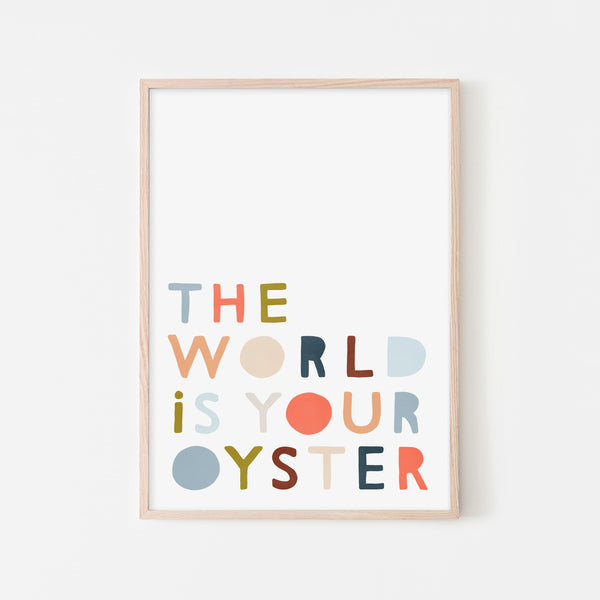 The World is Your Oyster - Quote |  Framed Print