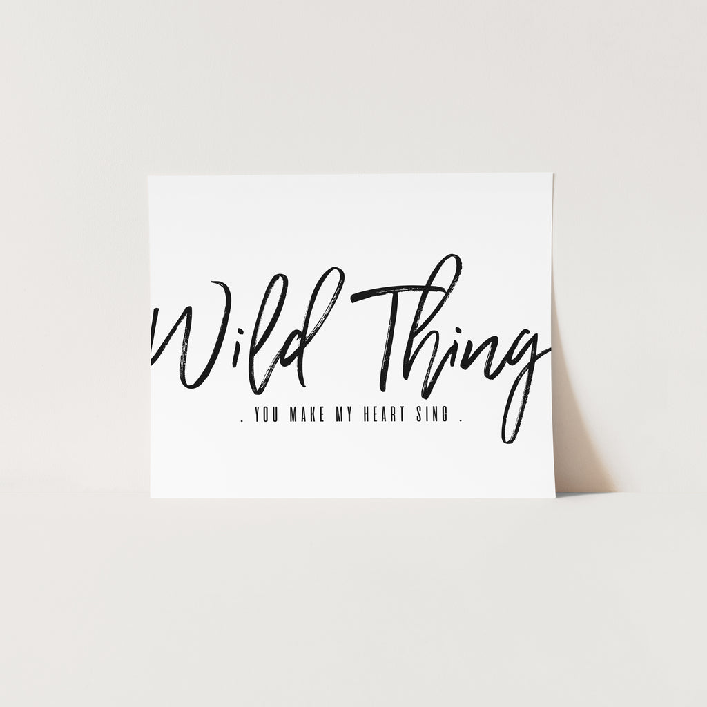 Wild Thing - You Make My Heart Sing | Unframed