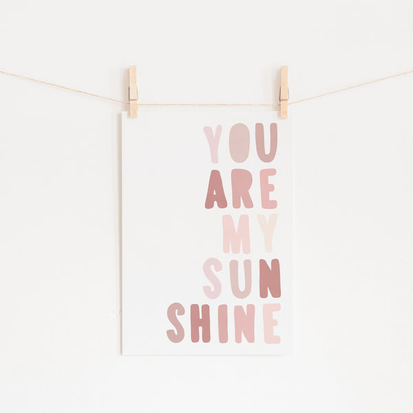 You Are My Sunshine - Rose Pinks |  Fine Art Print