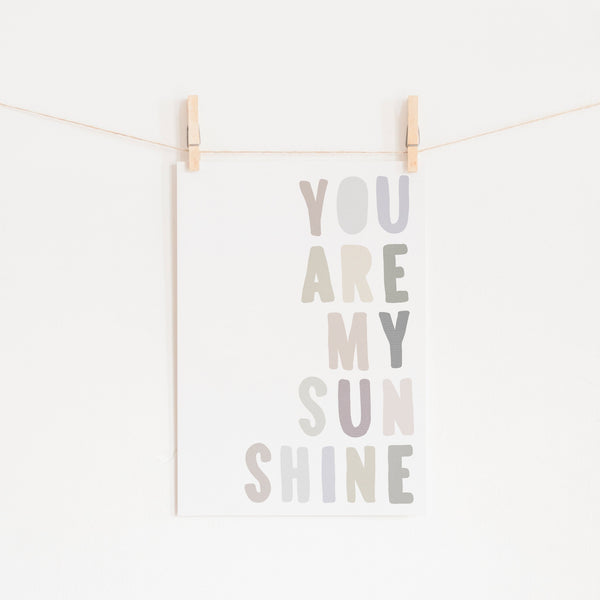You Are My Sunshine - Natural |  Unframed
