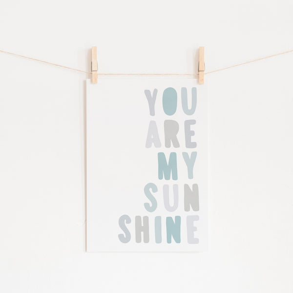 You Are My Sunshine - Pastel Blue |  Fine Art Print