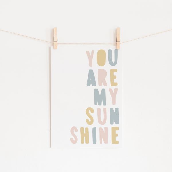 You Are My Sunshine - Pink, Blue & Yellow |  Unframed