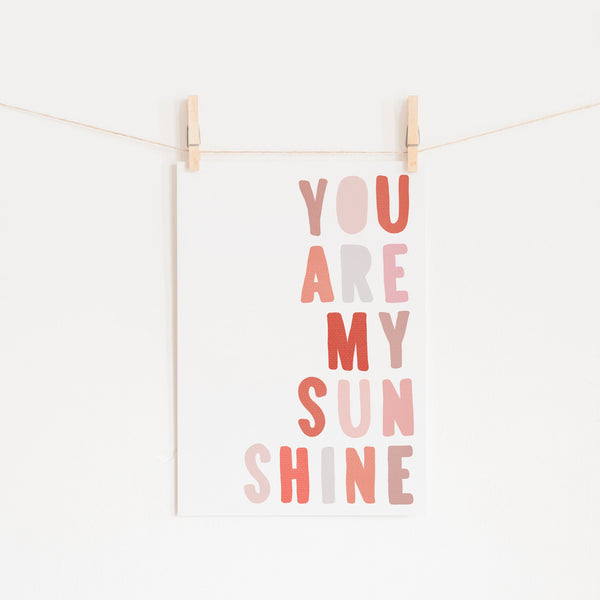 You Are My Sunshine - Pinks |  Unframed