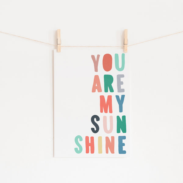 You Are My Sunshine - Rainbow Colours |  Unframed