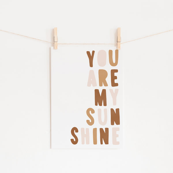 You Are My Sunshine - Neutral Burnt Umber |  Unframed