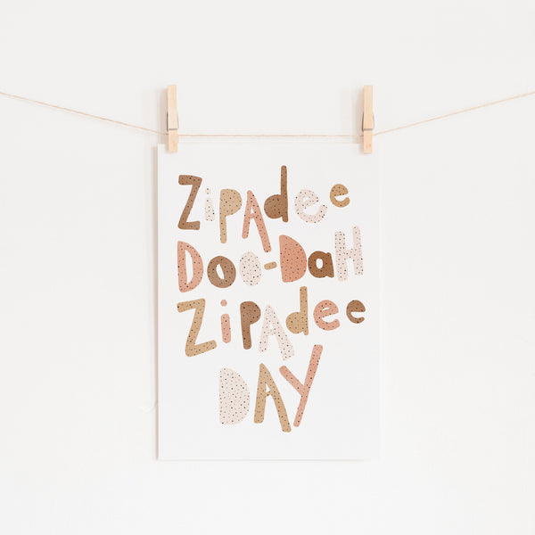Zipadee Doo Dah - Neutral Burnt Umber |  Unframed