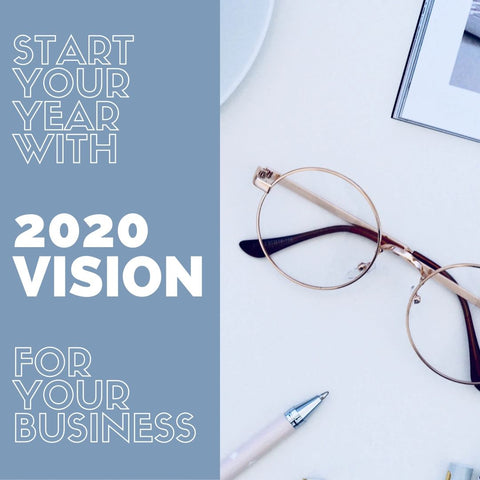 Start Your Year With 2020 Vision For Your Business
