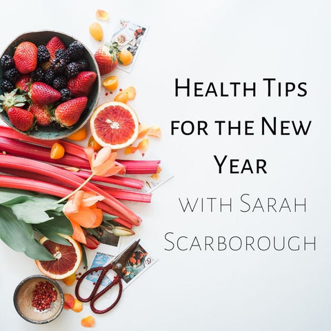Health Tips for the New Year with Sarah Scarborough