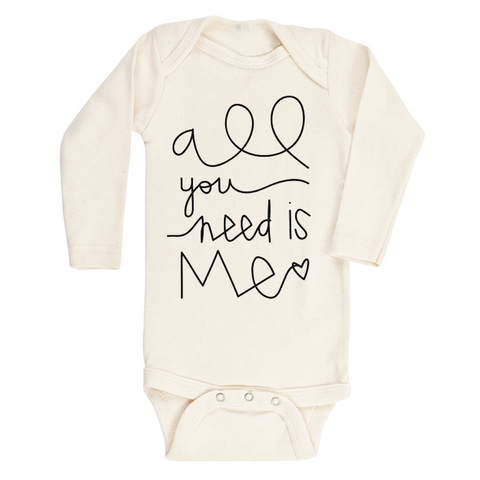 All You Need is Me - Bodysuit & Tee