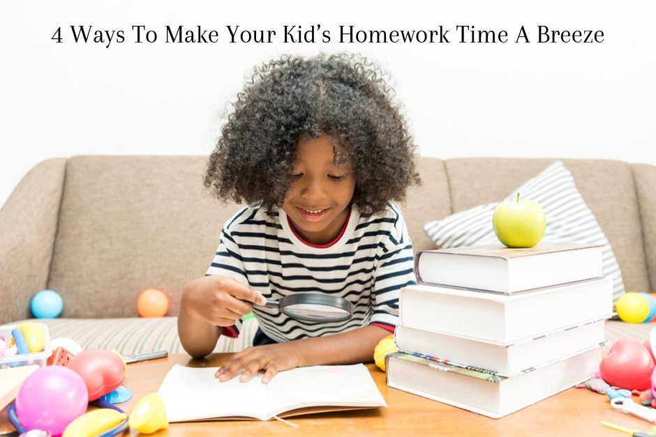 4 ways to make your kid's homework time a breeze
