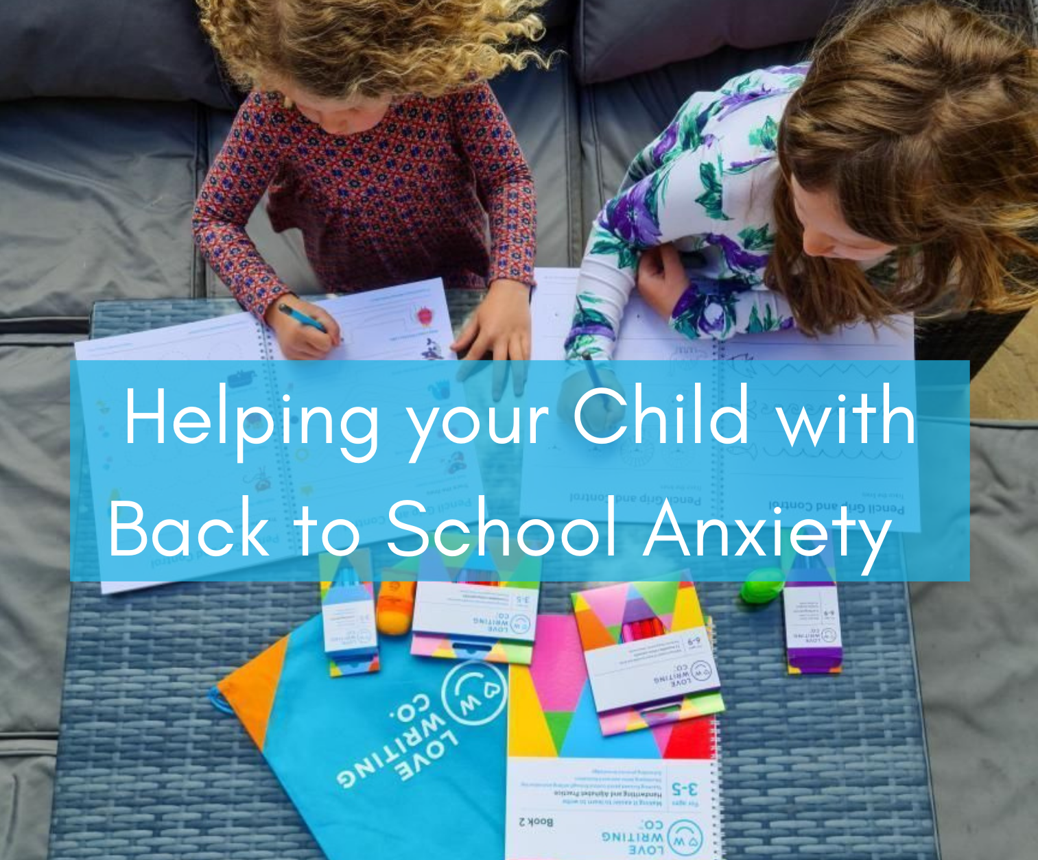 Helping Your Child with Back to School Anxiety