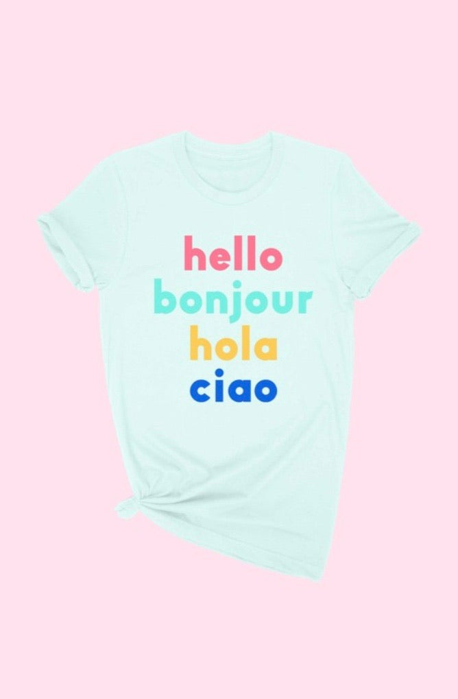 Hello Bonjour Hola Ciao Graphic Tee - Pineapple Lain Boutique