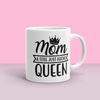 """Mom - A Title Just Above Queen"" 11oz Ceramic Mug"