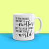 """To Your Family You Are The World"" 11oz Ceramic Mug"
