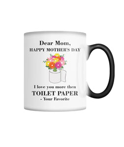 "Mother's Day ""I Love You More Then TP"" Color Changing Mug Color Changing Mug"