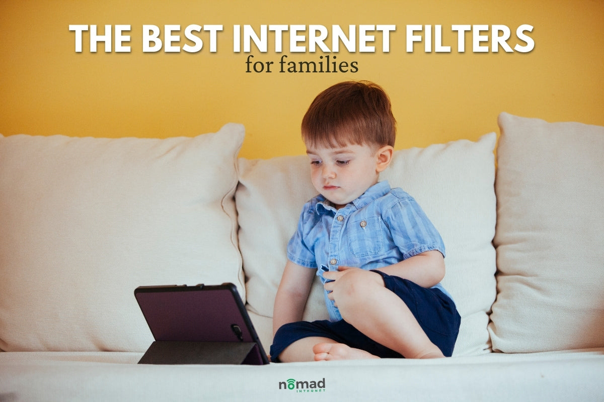 The Best Internet Filters For Families | Nomad Internet