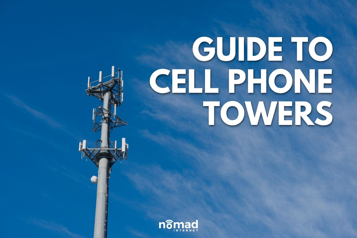 Guide to Cell Phone Towers | Nomad Internet