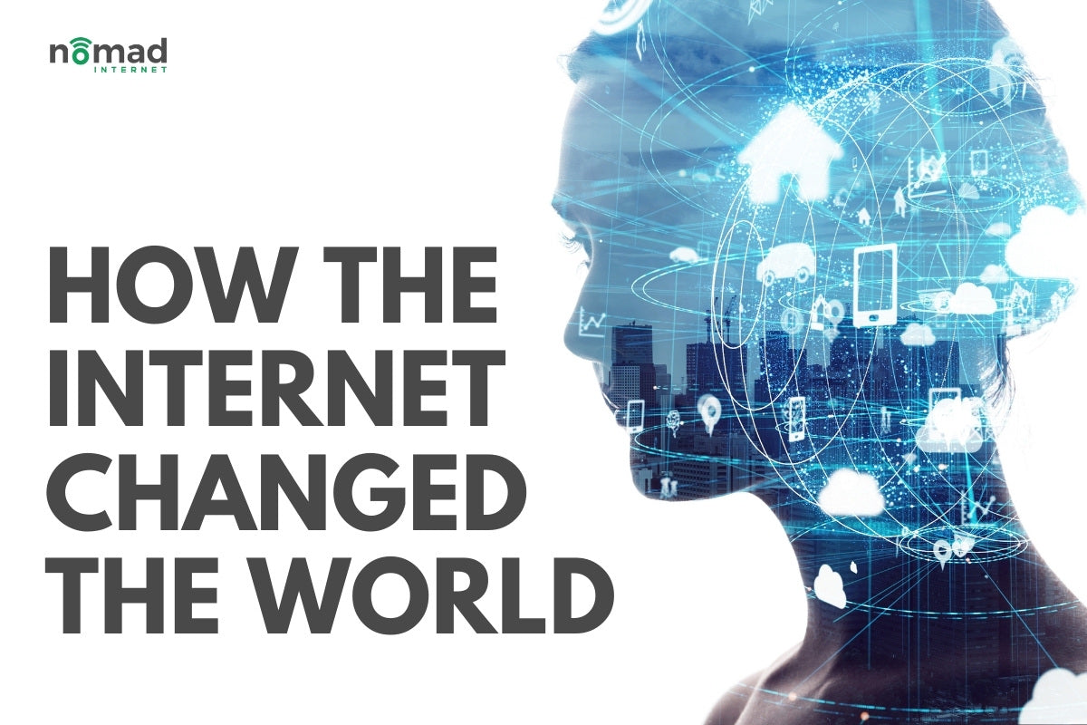 4 Ways The Internet Has Changed The World | Nomad Internet