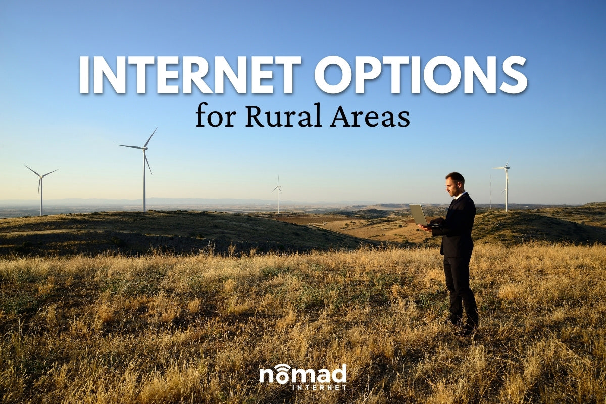 Internet Options For Rural Areas | Nomad Internet