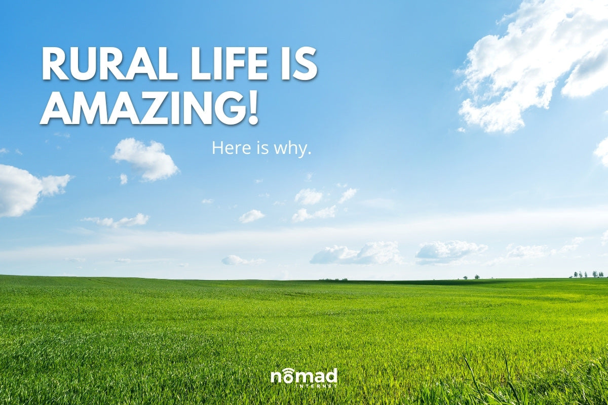 Why Rural Life Is Better Than Urban Life | Nomad Internet