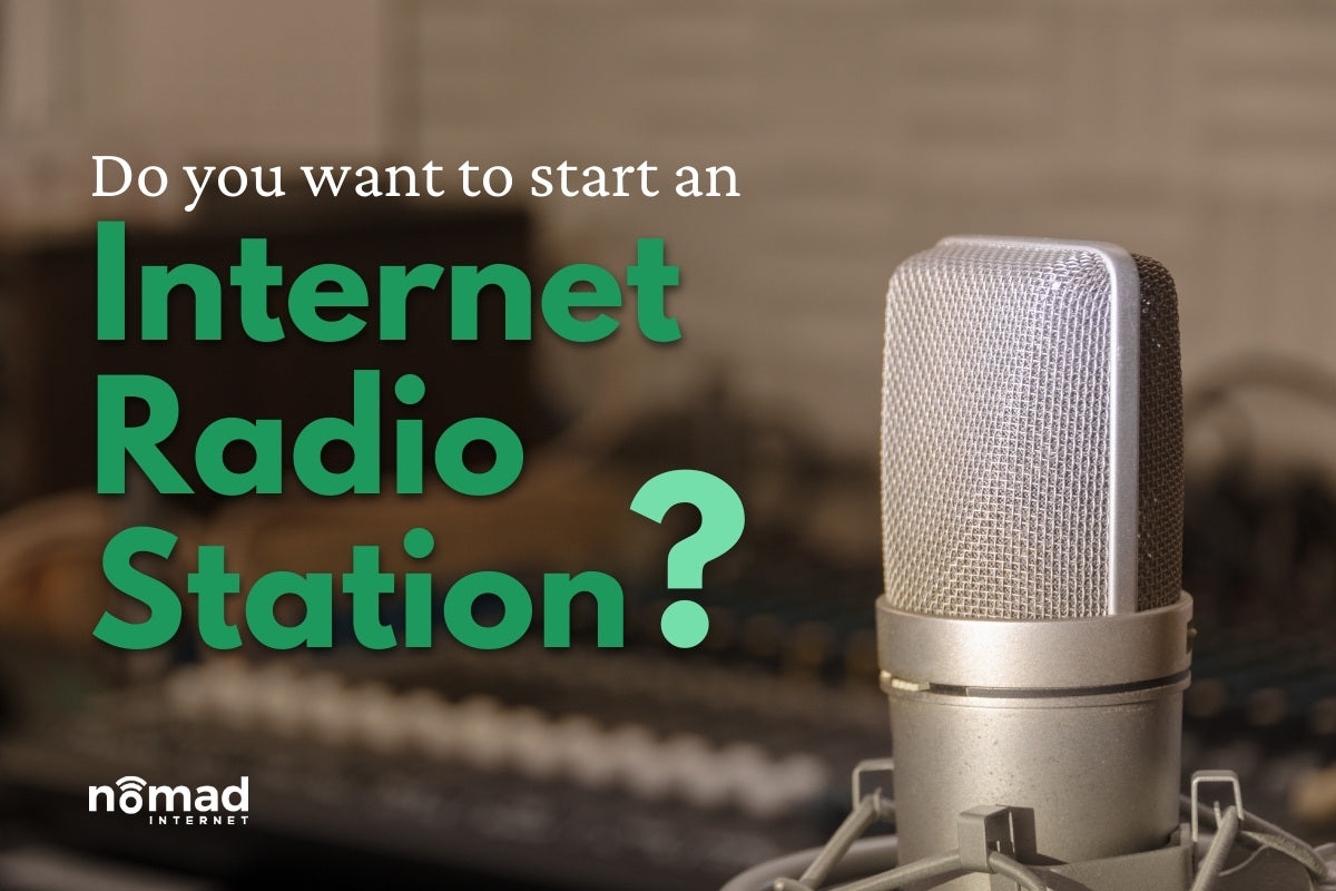 How to Start an Internet Radio Station | Nomad Internet