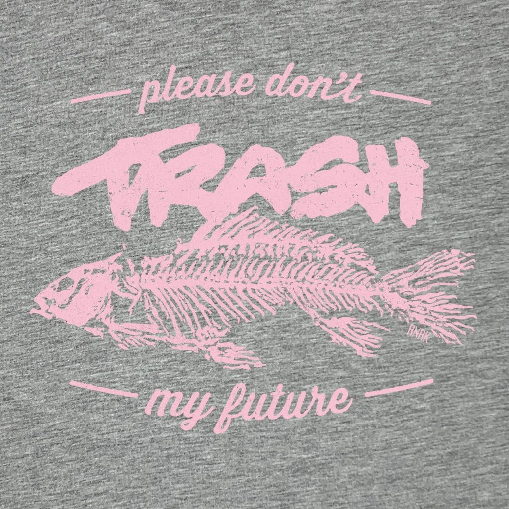 Don't Trash My Future
