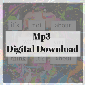 Free Download - Mp3 Version of: 'It's Not About What You Think It's About'