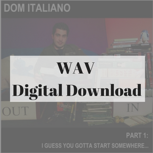 Free Download - WAV Version of: 'Part 1: I Guess You've Gotta Start Somewhere...'