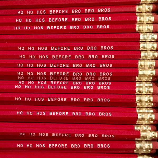 HO HO HOS BEFORE BRO BRO BROS Pencil Set