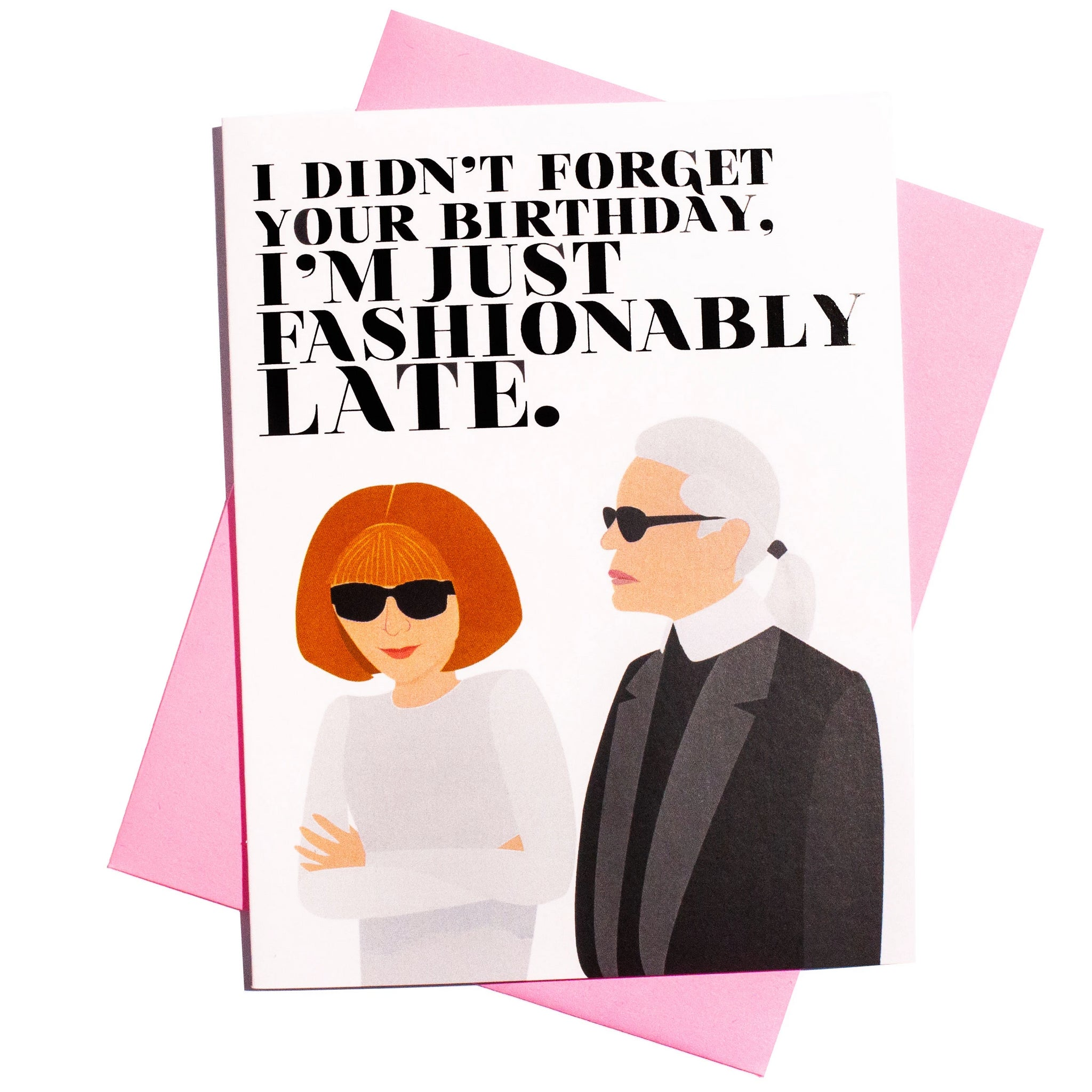 Fashionably Late Belated Birthday Card