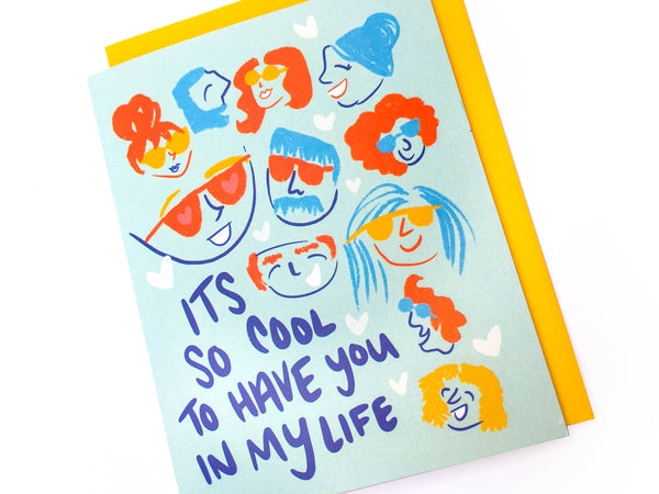 So Cool to Have You In My Life Everyday Card