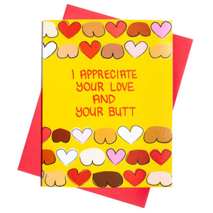 I Appreciate your Love and Your Butt Love Card