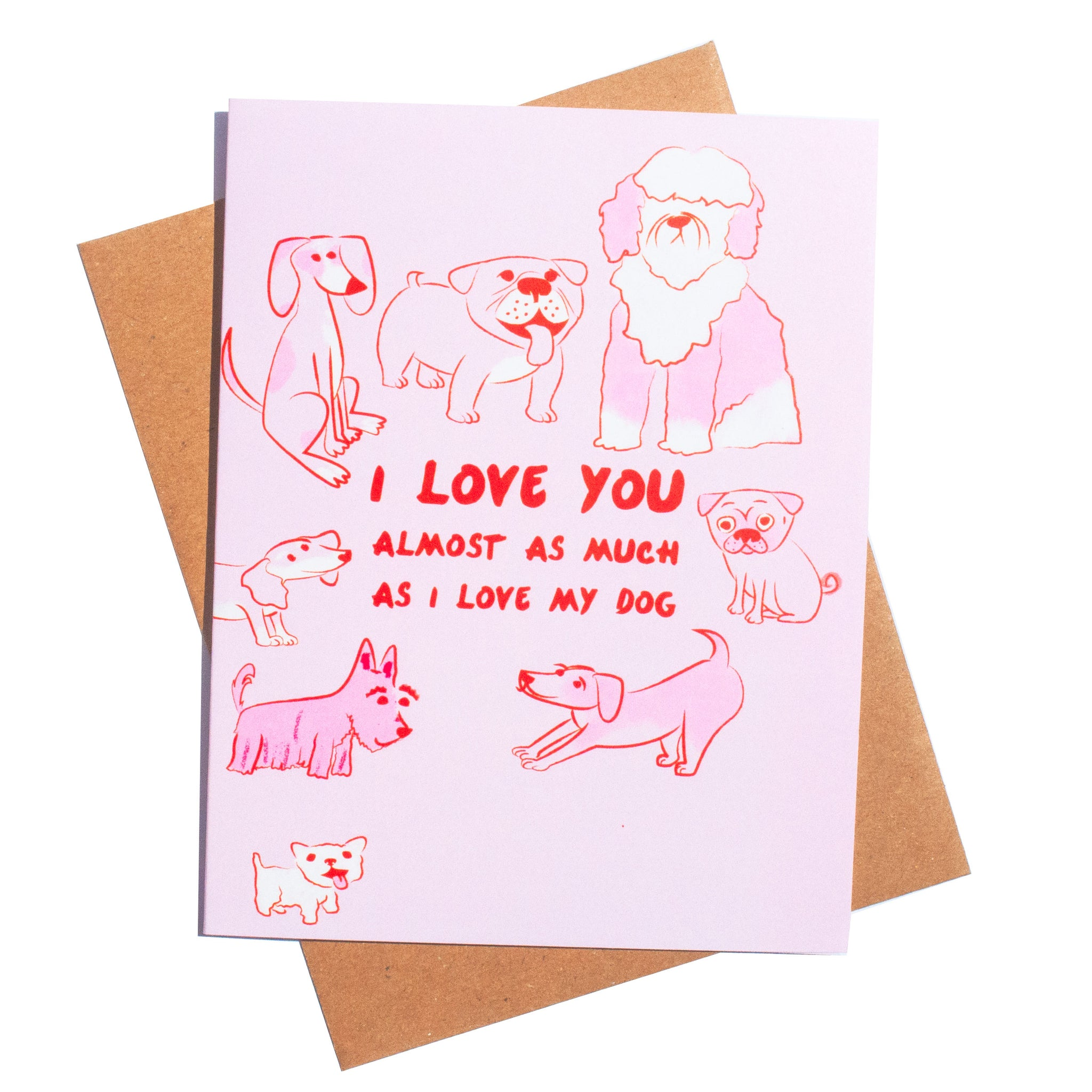I Love You Almost As Much As My Dog Love Card