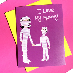 I Love My Mummy Mother's Day Card