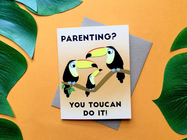 You Toucan Do It New Parent Card