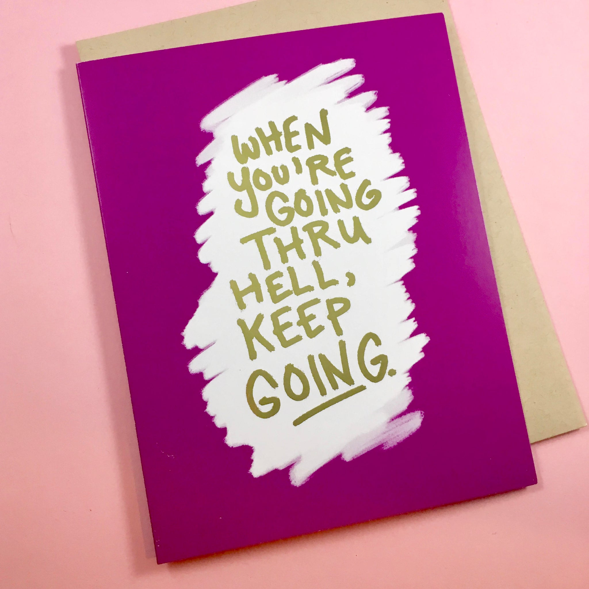 When You're Going Through Hell, Keep Going Card, gold foil