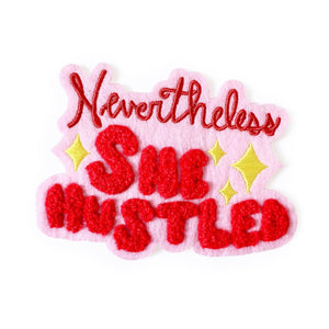 Nevertheless, She Hustled Chenille Iron-On Patch