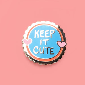 Keep It Cute Hard Enamel Pin