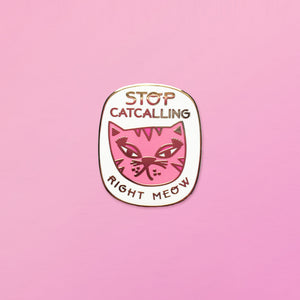 Stop Catcalling Enamel Pin in Pink
