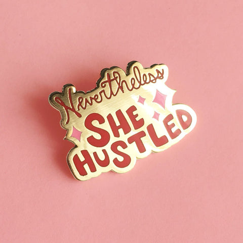 Nevertheless She Hustled Enamel Pin in Pink/Red