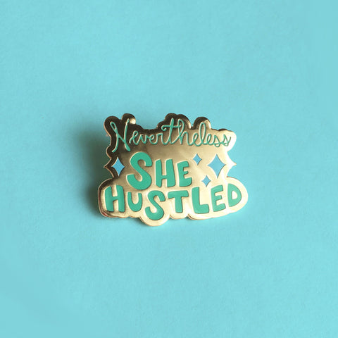 Nevertheless She Hustled Enamel Pin  in Blue/Green