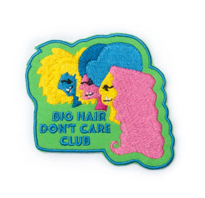 Big Hair, Don't Care Club Patch