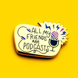 All My Friends are Podcasts Enamel Pin - Purple