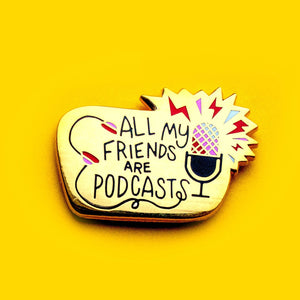 All My Friends are Podcasts Enamel Pin - Red