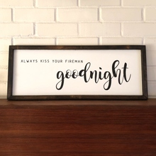 Always Kiss Your Fireman Goodnight Sign