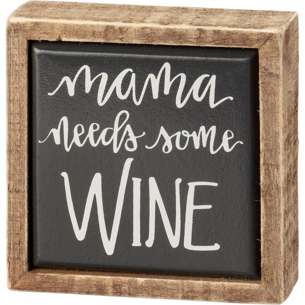 Mama Needs Wine Box Sign
