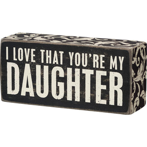 I love that you're my daughter
