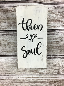 Sign Then Sings My Soul